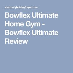 Bowflex Ultimate Home Gym - Bowflex Ultimate Review Bowflex Ultimate, Home Gym Reviews, Workout Guide, Exercise, Fitness, Ejercicio, Excercise, Work Outs, Workout