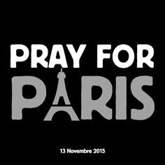 prayers for paris | One gunman is said to have shouted that it is for Syria, while other ...