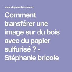 How to transfer an im - Wood Decora la Maison Wood Picture Frames, Picture On Wood, Stephanie Bricole, Graphics Fairy, Parchment Paper, Used Iphone, Blog, Impression, Image Paper