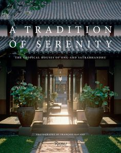 A Tradition of Serenity: The Tropical Houses of Ong-ard Satrabhandhu - Rizzoli New York Style Tropical, Thai House, Tropical Architecture, Landscape Architecture, Tropical Houses, Tropical House Design, Architectural Elements, Style Vintage, Traditional House