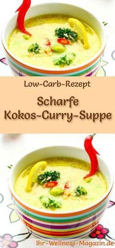 Low-Carb-Rezept für Kokos-Curry-Suppe: Kohlenhydratarm, kalorienreduziert und gesund. Ein einfaches, schnelles Suppenrezept, perfekt zum Abnehmen #lowcarb #suppen