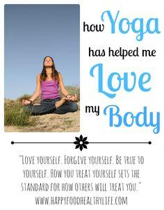 How Yoga has Helped me Love my Body // Happy Food Healthy Life