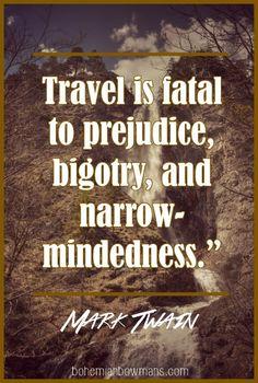 20 Travel quotes you've never heard before. So true, Mark Twain.