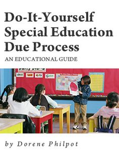 Do-It-Yourself Special Education Due Process. Download this e-book for instead of hiring an attorney!!! http://spedlawyers.com/books