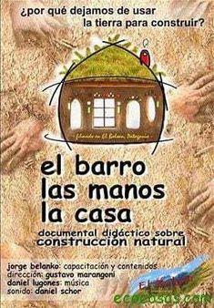 """""""El Barro Las Manos La Casa"""" es un film didáctico destinado a la capacitación, mediante los contenidos y las explicaciones del constructor Jorge Belanko,"""