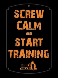 Screw Calm and Start Training for @ToughMudder Use our discount MRGU25 to save on any race.