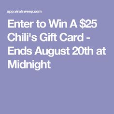 Enter to Win A $25 Chili's Gift Card - Ends August 20th at Midnight