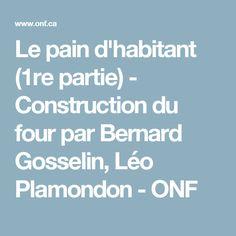 Le pain d'habitant (1re partie) - Construction du four par Bernard Gosselin, Léo Plamondon - ONF