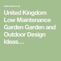 United Kingdom Low Maintenance Garden Garden and Outdoor Design Ideas…