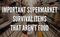 The Most Important Supermarket Survival Items That Aren't Food