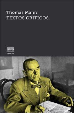 Textos críticos / Thomas Mann http://fama.us.es/record=b2725460~S5*spi