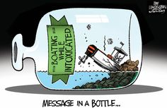 Boating while intoxicated. By Walt Handelsman #GoComics #PoliticalCartooon #MessageinaBottle #Boats