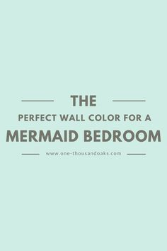 This is the perfect Mermaid Bedroom Paint color! It creates a relaxing coastal feel and provides a relaxing haven in any little girls room.