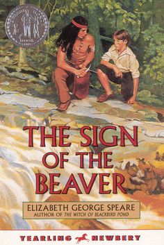 The Sign of the Beaver by Elizabeth George Speare, 1983   12 Classic Wilderness Survival Chapter Books Worth Revisiting