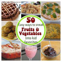 50 Simple Ways to Sneak Fruits & Vegetables Into Kid Favorites