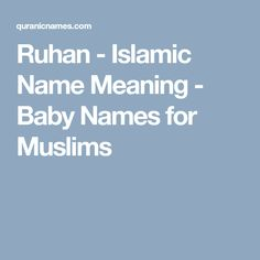 Ruhan - Islamic Name Meaning - Baby Names for Muslims