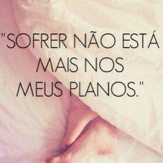 Não está mais nos meus planos Human Mouth, Quotes, Portuguese, Feelings, Seeds, To Suffer, Qoutes Of Life, Truths, Future Tense