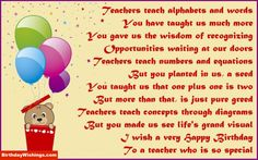 On this page we present you a wonderful collection of happy birthday wishes for Beloved Teacher Birthday Poem. Just send these to your favorite teacher. Birthday Poems For Teachers, Teacher Poems, Teacher Birthday, Teaching Numbers, Teaching The Alphabet, Birthday Wishes Quotes, Happy Birthday Wishes, My Favourite Teacher, Quotations