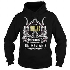 SHELLER . Its a SHELLER Thing You Wouldnt Understand  T Shirt Hoodie Hoodies YearName Birthday #jobs #tshirts #SHELLER #gift #ideas #Popular #Everything #Videos #Shop #Animals #pets #Architecture #Art #Cars #motorcycles #Celebrities #DIY #crafts #Design #Education #Entertainment #Food #drink #Gardening #Geek #Hair #beauty #Health #fitness #History #Holidays #events #Home decor #Humor #Illustrations #posters #Kids #parenting #Men #Outdoors #Photography #Products #Quotes #Science #nature…