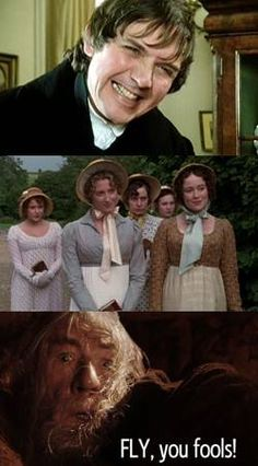 Mr. Collins!!! --Ahahahahaha!!! Two of my favorites in one?! This is awesome!!! <--- IKR!!! This actually made be burst out laughing! I totally agree with Gandalf about this one... Quick! Fly before he starts talking about Lady Catherine de Bourgh!
