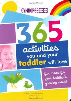 Gymboree 365 Activities You and Your Toddler Will Love: Fun Ideas for Your Toddler's Growing Mind! by Dr. Roni Cohen Leiderman,http://www.amazon.com/dp/1552638472/ref=cm_sw_r_pi_dp_sTAEsb0Q7PG7MMA6