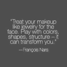 Treat your make-up like jewelry. A word from François Nars (NARSsist)