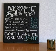 http://ginger-n-pickles.com/rustic-distressed-moms-shit-list-wood-sign-white-on-black-teal-accents/