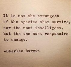 Inspiring Words: Charles Darwin Quote Typed on Typewriter on Etsy, . Now Quotes, Great Quotes, Words Quotes, Quotes To Live By, Motivational Quotes, Life Quotes, Inspirational Quotes, Quotes On Peace, Embrace Change Quotes