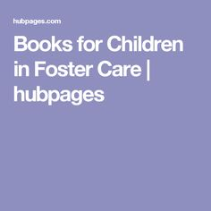 Books for Children in Foster Care | hubpages