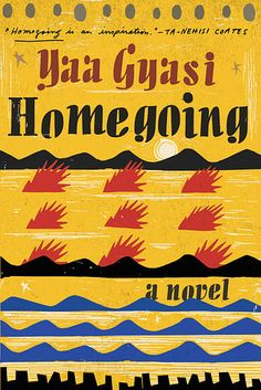 Homegoing by Yaa Gyasi | 19 Incredible New Books You Need To Read This Spring