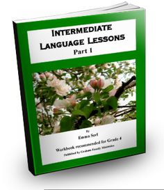Intermediate Language Lessons- Part 1 workbook.  PDF file.  Recommended for 4th grade.-- I own this!