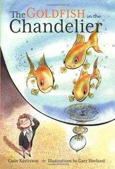 The Goldfish in the Chandelier by Casie Kesterson http://www.amazon.com/dp/1606060945/ref=cm_sw_r_pi_dp_3IEewb0TT7WQN
