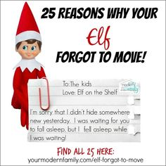 25 reasons why our Elf forgot to move…now let me go move Francer before I have to use one of these excuses!