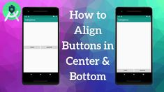 Android Constraintlayout - Align Buttons in Center And Bottom of The Screen Android Tutorials, The Creator, Improve Yourself, It Works, Buttons, Learning, Study, Knots, Teaching