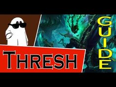 Thresh Guide S6 ~ League of Legends