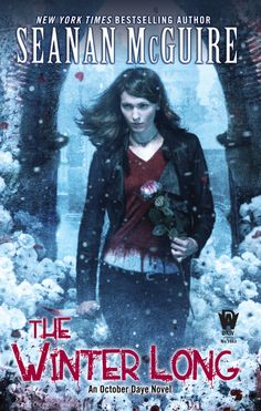 THE WINTER LONG by Seanan McGuire -- Toby thought she understood her own past; she thought she knew the score. She was wrong. It's time to learn the truth.