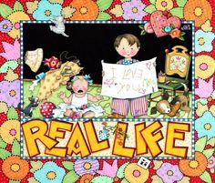 Real life. ♥ Mary Engelbreit ♥