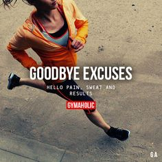Goodbye Excuses Hello pain, sweat and results. More motivation: http://www.gymaholic.co on We Heart It - http://weheartit.com/entry/165387791