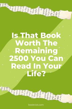 If you knew you only had 2,500 books left to read in your lifetime, does it change your perspective on what's important enough?