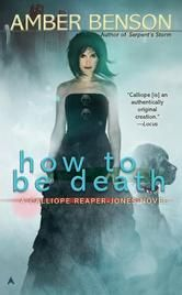 Calliope Reaper-Jones Series, Book 4: How to be Death