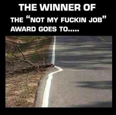 Funny pictures about It's not my job. Oh, and cool pics about It's not my job. Also, It's not my job. Foto Fails, Haha, Funny Quotes, Funny Memes, Cliche Quotes, Happy Quotes, You Had One Job, Lazy People, Stupid People