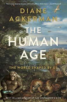 The Human Age: The World Shaped By Us by Diane Ackerman http://www.amazon.com/dp/0393240746/ref=cm_sw_r_pi_dp_a4b6tb1A4GNG9