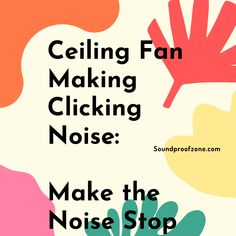 Ceiling Fan Making Clicking Noise: Make the Noise Stop Arthritis Relief, Sound Proofing, Marketing Ideas, All In One, Affiliate Marketing, Ceiling Fan, Online Business, Blogging, Baby Shower
