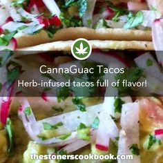 These tasty tacos from The StonersCookbook are herb-infused, plant-based and full of flavor! The perfect way to eat your cannabis while curing your taco craving. http://www.thestonerscookbook.com/recipe/cannaguac-tacos
