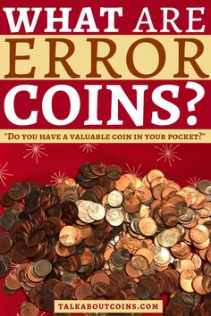 What are error coins? Do you have a valuable coin your pocket?