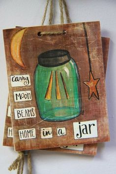 Carry Moon Beams Home in a Jar! USA Made Wall Tags!
