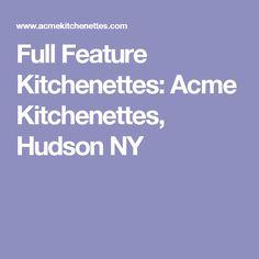 Full Feature Kitchenettes: Acme Kitchenettes, Hudson NY