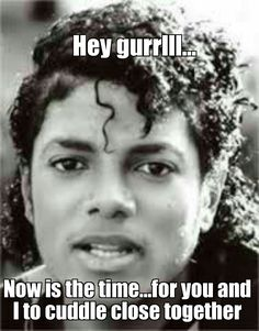 I would love to Michael😊❤ Michael Jackson Photoshoot, Michael Jackson Funny, Mike Jackson, Jackson Family, Funny Celebrity Memes, I Cried For You, Cant Stop Loving You, King Of Music, Funny Captions