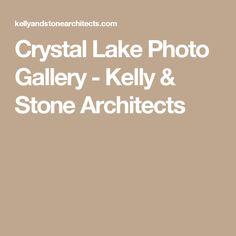 Crystal Lake Photo Gallery - Kelly & Stone Architects