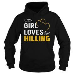 This Girl Loves Her HILLING Name Shirts #Hilling